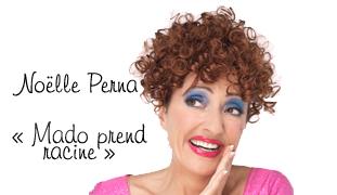 "Noëlle Perna présente son spectacle ""Mado prend racine"""