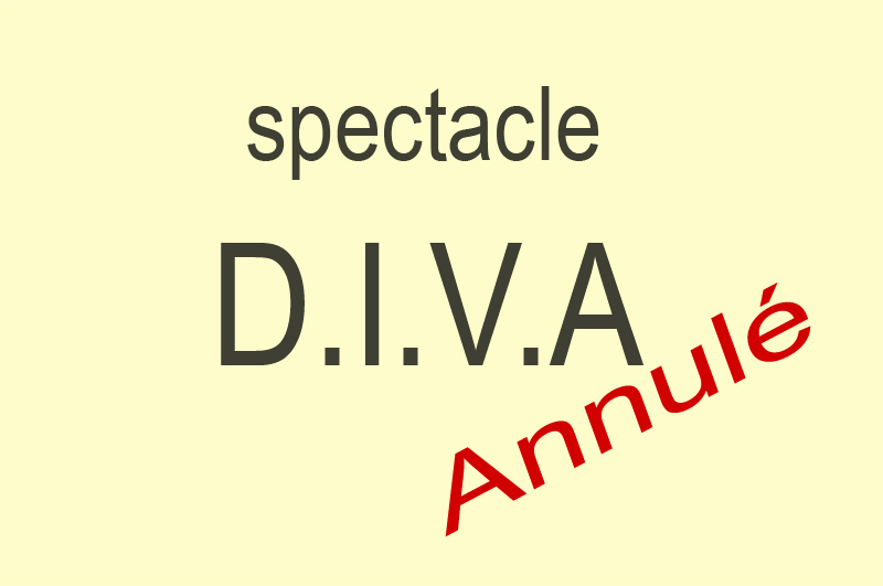 Annulation spectacle D.I.V.A